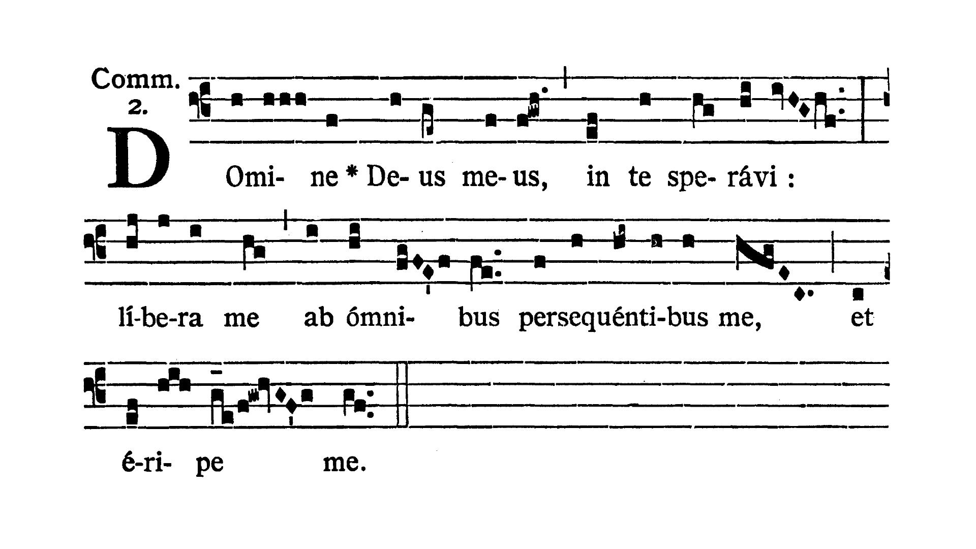 Sabbato Quatuor Temporum Quadragesimae (Sobota suchych dni Wielkiego Postu) - Communio (Domine Deus meus)