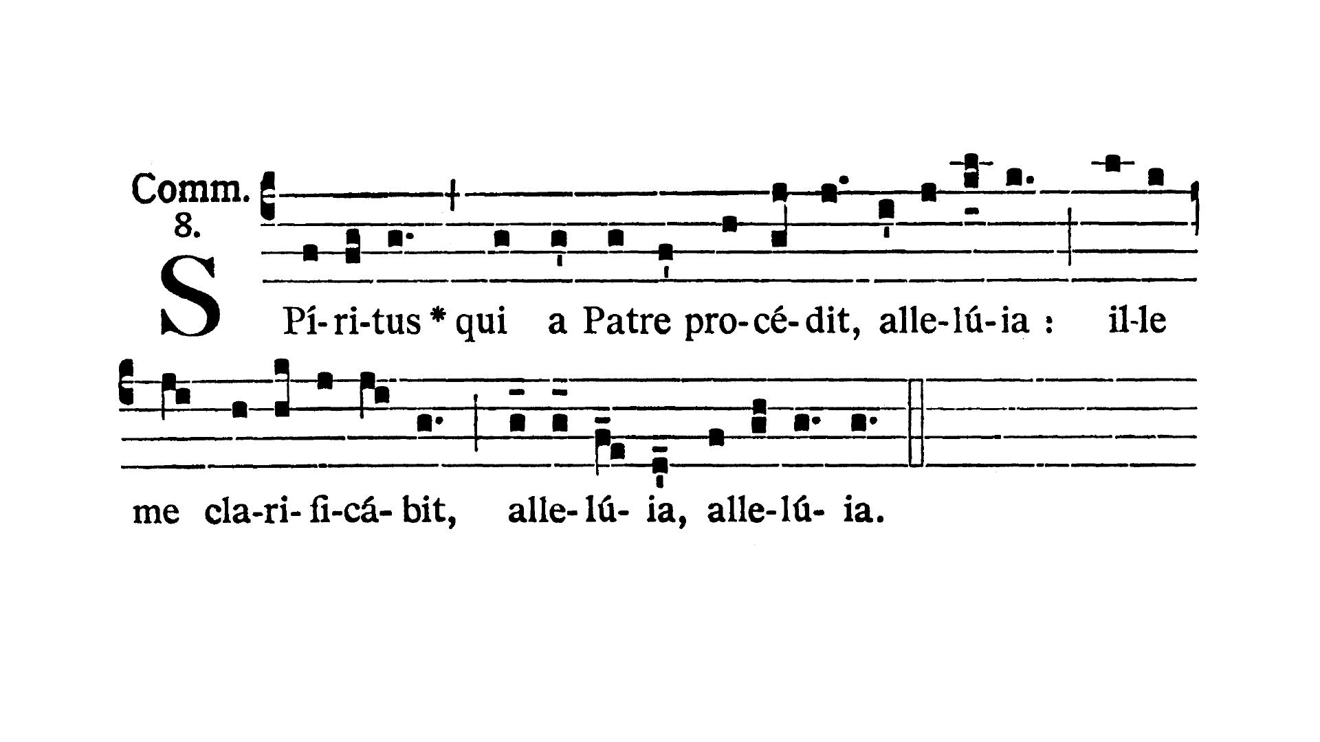 Feria tertia infra Octavam Pentecostes (Wtorek w oktawie Zesłania Ducha Świętego) - Communio (Spiritus qui a Patre procedit)