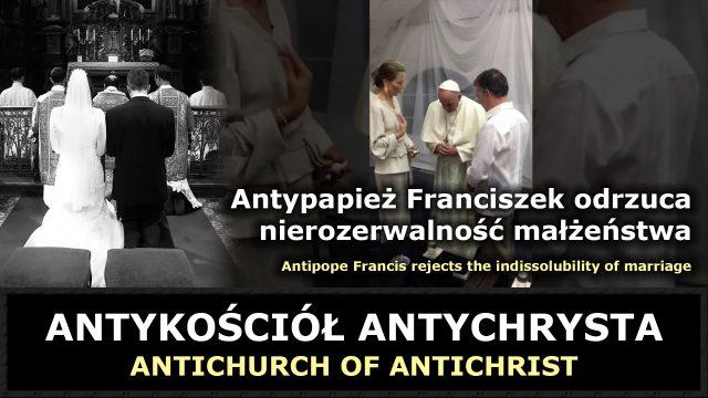 Antypapież Franciszek odrzuca nierozerwalność małżeństwa