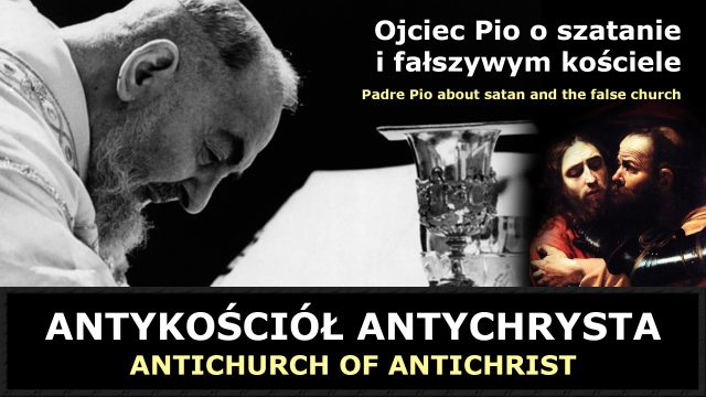 Ojciec Pio o szatanie i fałszywym kościele