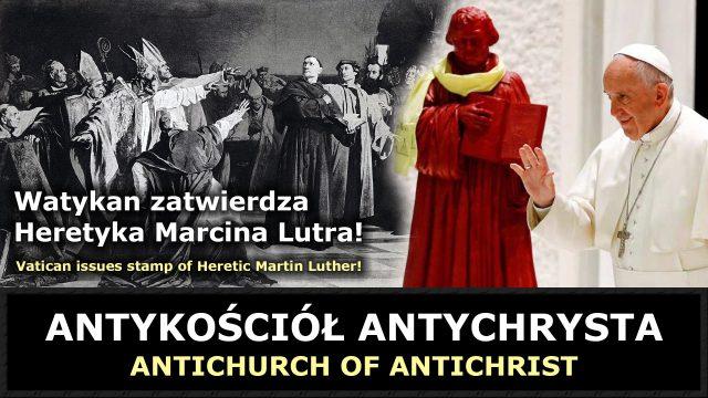 Watykan zatwierdza Heretyka Martina Lutra