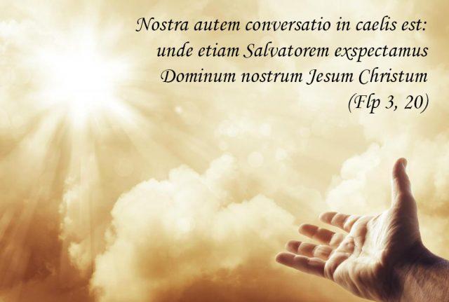 Nostra autem conversatio in caelis est