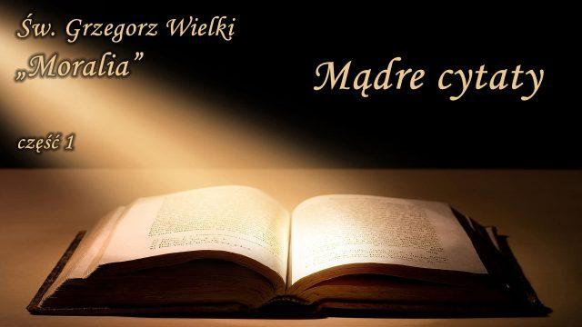 Mądre cytaty – Św. Grzegorz Wielki – Moralia, część 1