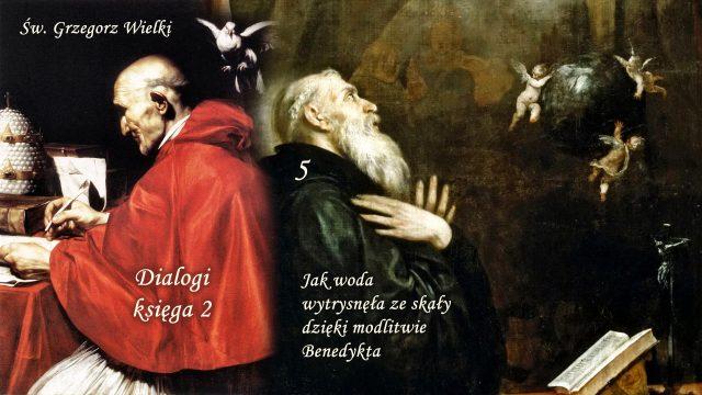 Św. Grzegorz Wielki - Dialogi, księga 2 - Jak woda wytrysnęła ze skały dzięki modlitwie Benedykta