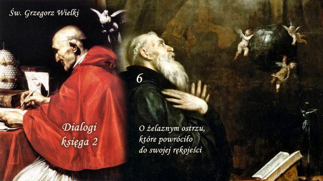 Św. Grzegorz Wielki – Dialogi, księga 2 – O żelaznym ostrzu które powróciło do swojej rękojeści
