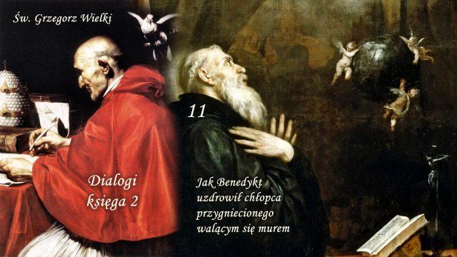 Św. Grzegorz Wielki – Dialogi, księga 2 – Jak Benedykt uzdrowił chłopca przygniecionego walącym się murem
