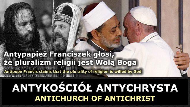 Antypapież Franciszek głosi, że pluralizm religii jest Wolą Boga