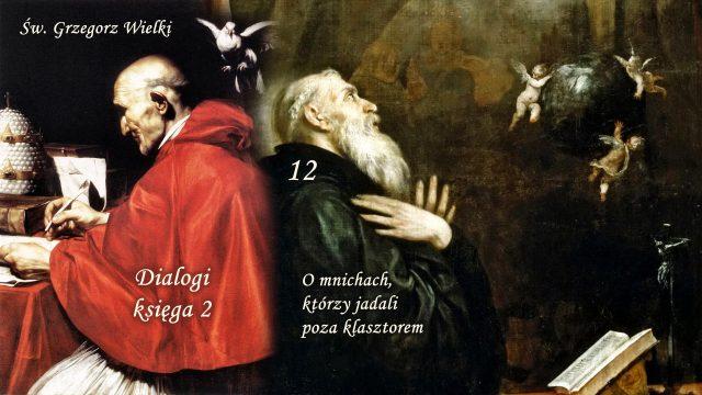 Św. Grzegorz Wielki – Dialogi, księga 2 – O mnichach, którzy jadali poza klasztorem