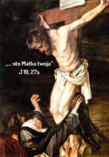 Jezus oddaje z krzyża swoją Matkę